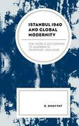Istanbul 1940 and Global Modernity