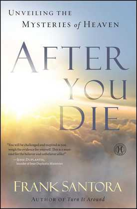 After You Die: Unveiling the Mysteries of Heaven