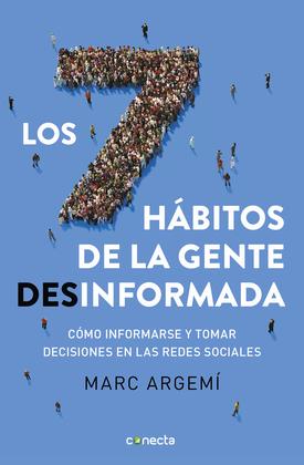 Los siete hábitos de la gente desinformada