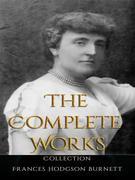 Frances Hodgson Burnett: The Complete Works