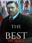 Bram Stoker: The Best Works
