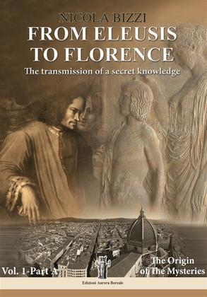 From Eleusis to Florence: The transmission of a secret knowledge