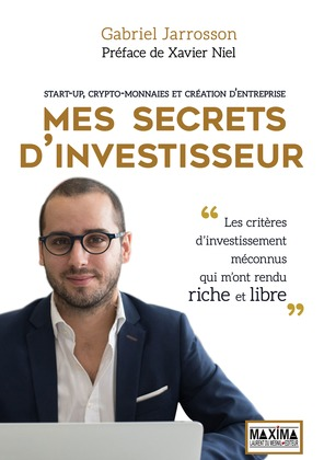 Mes secrets d'investisseur - Start-up, crypto-monnaies et création d'entreprise