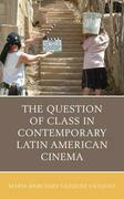 The Question of Class in Contemporary Latin American Cinema