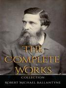 Robert Michael Ballantyne: The Complete Works