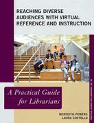 Reaching Diverse Audiences with Virtual Reference and Instruction