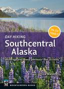 Day Hiking Southcentral Alaska