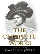 Carolyn Wells: The Complete Works