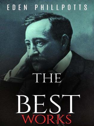 Eden Phillpotts: The Best Works