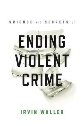 Science and Secrets of Ending Violent Crime