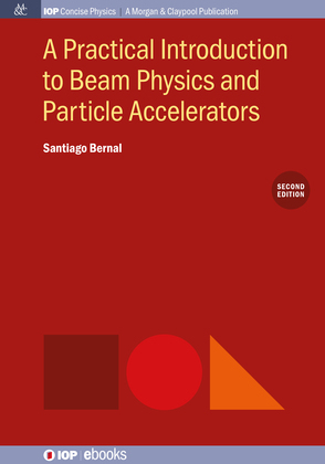 A Practical Introduction to Beam Physics and Particle Accelerators, 2nd Edition