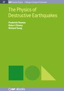 The Physics of Destructive Earthquakes