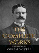 Owen Wister: The Complete Works
