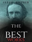 Leslie Stephen: The Best Works
