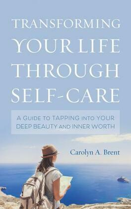 Transforming Your Life through Self-Care