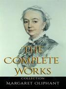 Margaret Oliphant: The Complete Works