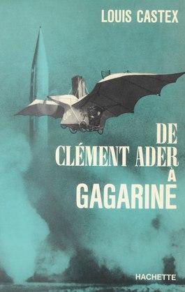 De Clément Ader à Gagarine