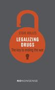 NoNonsense Legalizing Drugs