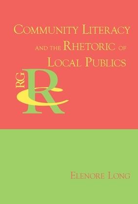 Community Literacy and the Rhetoric of Local Publics