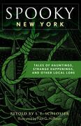 Spooky New York: Tales Of Hauntings, Strange Happenings, And Other Local Lore