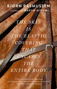The Skin Is the Elastic Covering that Encases the Entire Body