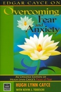 Edgar Cayce on Overcoming Fear and Anxiety