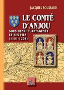 Le Comté d'Anjou sous Henri II Plantagenêt et ses fils (1151-1204)