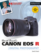David Busch's Canon EOS R Guide to Digital Photography