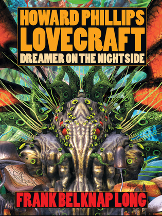 Howard Phillips Lovecraft - Dreamer on the Nightside