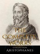 Aristophanes: The Complete Works