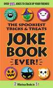 The Spookiest Tricks & Treats Joke Book Ever!