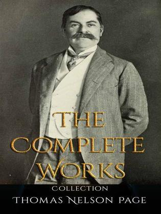 Thomas Nelson Page: The Complete Works