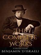 Benjamin D'israeli: The Complete Works