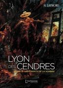 Lyon des Cendres - tome 2 : Les chants de la Sombre