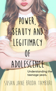 Power, Beauty and Legitimacy of Adolescence