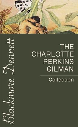 The Charlotte Perkins Gilman Collection