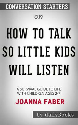 How to Talk so Little Kids Will Listen: A Survival Guide to Life with Children Ages 2-7 by Joanna Faber | Conversation Starters