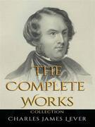 Charles James Lever: The Complete Works