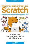 Imparare a programmare con Scratch - Seconda edizione aggiornata a Scratch 3.0