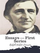 Essays — First Series