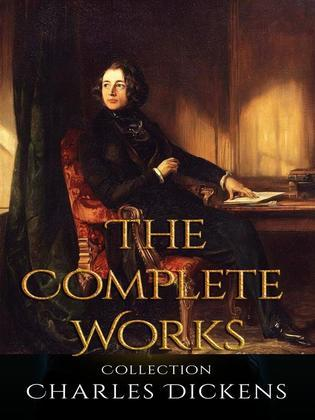 Charles Dickens: The Complete Works