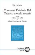 Comment Dulcinée Del Tabasco a voulu mourir
