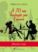 À 70 ans foudroyée par l'amour