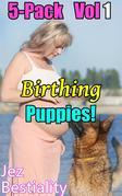 Birthing Puppies 5-Pack Vol 1
