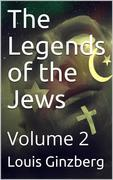 The Legends of the Jews — Volume 2