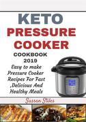 Keto Pressure Cooker Cookbook 2019