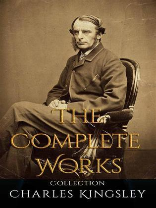 Charles Kingsley: The Complete Works