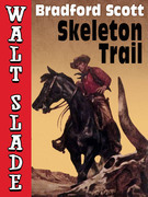 Skeleton Trail: A Walt Slade Western