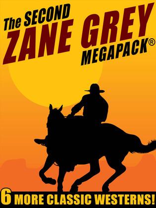 The Second Zane Grey MEGAPACK®