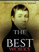 Charles Brockden Brown: The Best Works